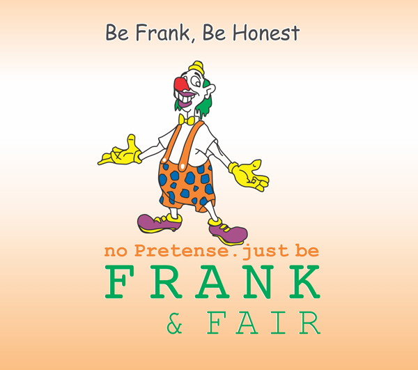 Be Frank, Be Honest